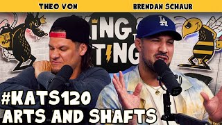 Arts and Shafts | King and the Sting w/ Theo Von & Brendan Schaub #120