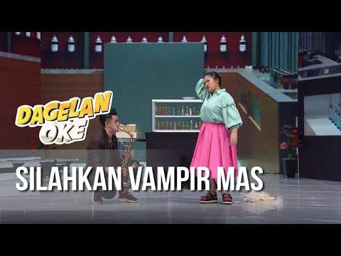 DAGELAN OK - Silahkan Vampir Mas [9 Juni 2019]