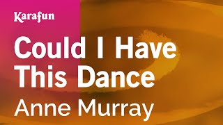 Karaoke Could I Have This Dance - Anne Murray *