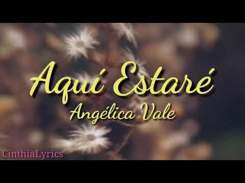 Aquí Estare Letra Angélica Vale Youtube
