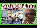 EXO IKON & TXT (KPOP DANCE PRACTICE) Reaction 'Monster' 'Killing Me' +'Crown'