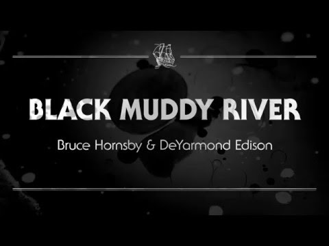 Bruce Hornsby and DeYarmond Edison - 'Black Muddy River'