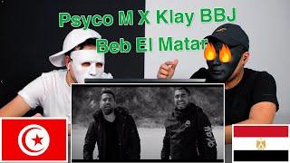 Psyco M X Klay BBJ - Beb El Matar / Egyptian Reaction 🇹🇳