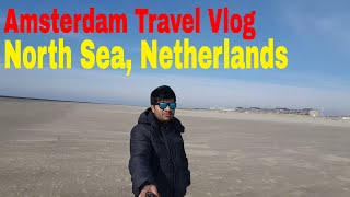 Amsterdam Visit | North Sea, Amsterdam, The Netherlands | Travel Vlogs