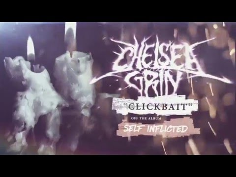 Chelsea Grin - Clickbait
