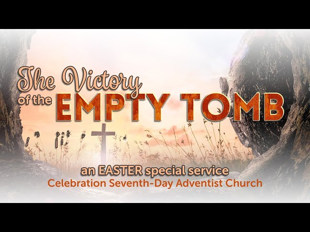 The Victory of the Empty Tomb (an Easter Special Service)
