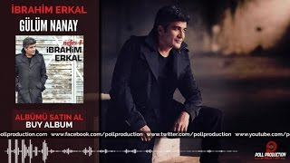İbrahim Erkal - Gülüm Nanay