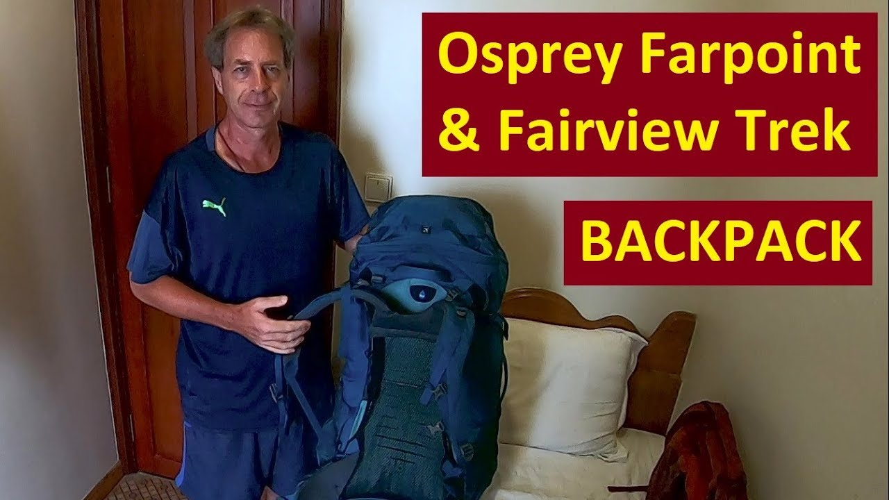 Osprey Farpoint Fairview Trek Backpack Overview Of A Hybrid Pack For The Road And The Trail Youtube