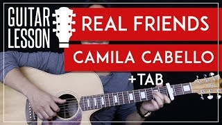 Real Friends Guitar Tutorial - Camila Cabello Guitar Lesson 🎸 |Fingerpicking + Easy Chords + Cover|