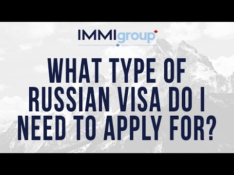 What type of Russian visa do I need to apply for?