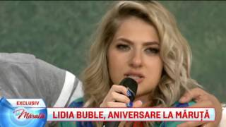 Lidia Buble, aniversare La Maruta