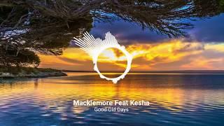 Macklemore Feat Kesha -Good Old Days Remix