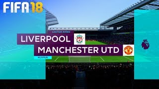 FIFA 18 - Liverpool vs. Manchester United @ Anfield