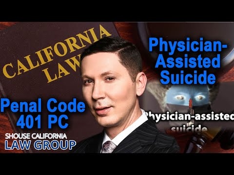"""When is """"assisted suicide"""" illegal in California? (Penal Code 401)"""