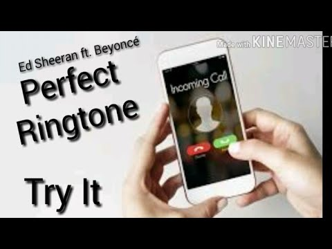 Ed Sheeran - Perfect Ft. Beyoncé | Ringtone | Try It | Best End Of 2017 | (instrumental)
