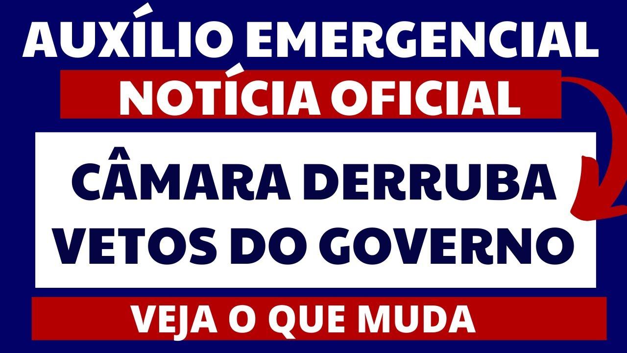 Download URGENTE! NOTÍCIA OFICIAL CÂMARA DERRUBA VETOS DO AUXÍLIO EMERGENCIAL E MUDANÇA ACONTECERÃO