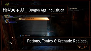 Dragon Age: Inquisition - All Potions, Tonics & Grenades Recipe Locations