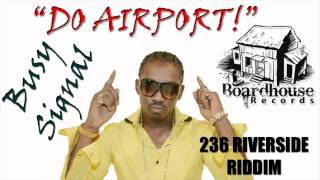 Watch Busy Signal Do Airport video