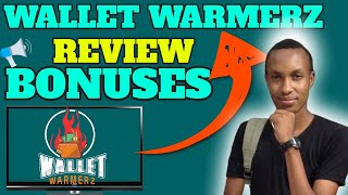 Wallet Warmerz REVIEW and ⚡BONUSES⚡ Plus Full WalkThrough