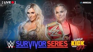 [LIVE] Super Kick Off - WWE Survivor Series 2018