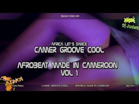 CAMERGROOVE / AFROBEAT COOL Mix Vol1  - DJ JUDEX ft..L'ABL, Charlotte Dipanda, X maleya, Grace Decca