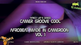 CAMERGROOVE / AFROBEAT COOL Mix Vol1  - DJ JUDEX ft..L