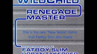 RARE Fatboy Slim NEW Skool Remix: Wildchild - Renegade Master (Fatboy Slim