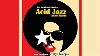Set by DJ André Collyer - Acid Jazz, R&B and Chillout (Volume Quatro)