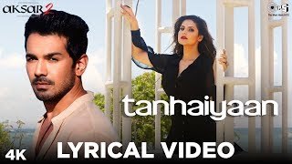 Tanhaiyaan Lyrical Aksar 2 Abhinav Shukla & Zareen Khan Amit Mishra Mithoon