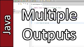 Multiple Outputs - Java Programming Tutorial #5 (PC / Mac 2015)