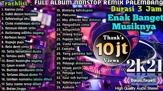 FULL ALBUM REMIX PALEMBANG NONSTOP || Enak Banget Musiknya😎😎