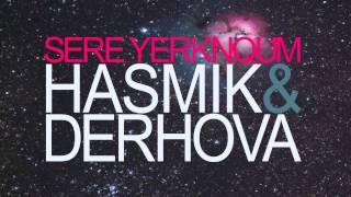 Sere Yerknqum / Սերը Երկնքում - Hasmik & DerHova