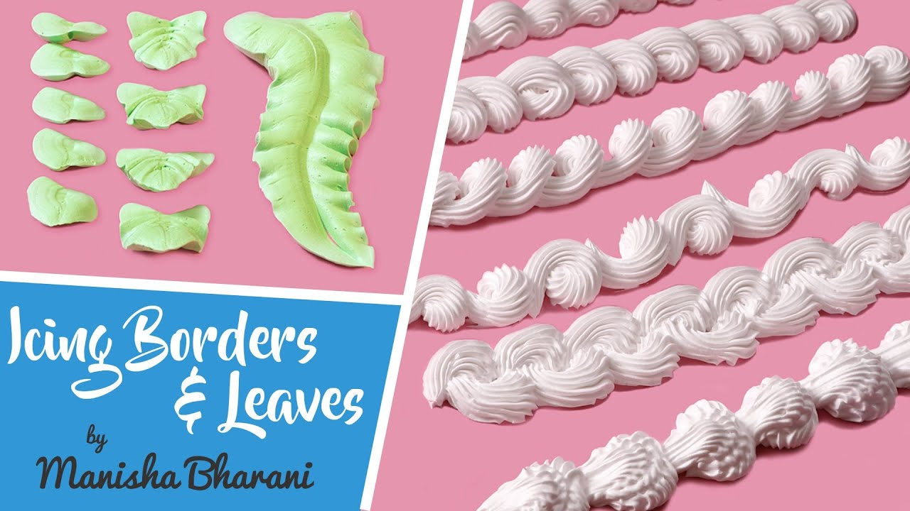 Fresh Cream Icing Borders & Leaves - How To Make Borders ...