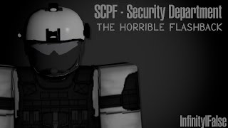Roblox SCPF Security Department, The Horrible Flashback