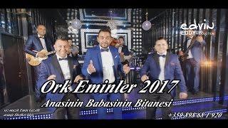 ☆ Ork Eminler 2017 █▬█ █ ▀█▀ Anasinnin Babasinin Bitanesi ☆ 4K Roman Havasi 2017
