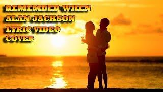 Remember When - Alan Jackson | Cover | Lyrics Video