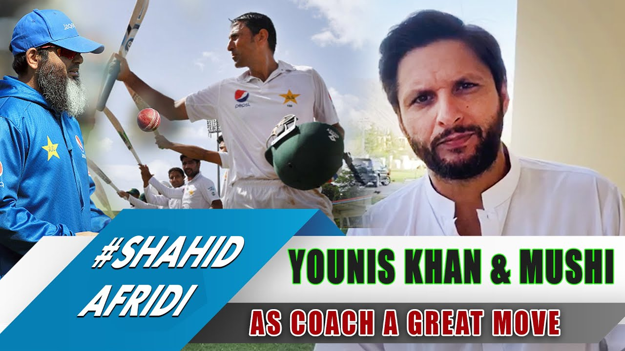 Younis Khan & Mushi As Coach a Great Move By PCB | Shahid Afridi