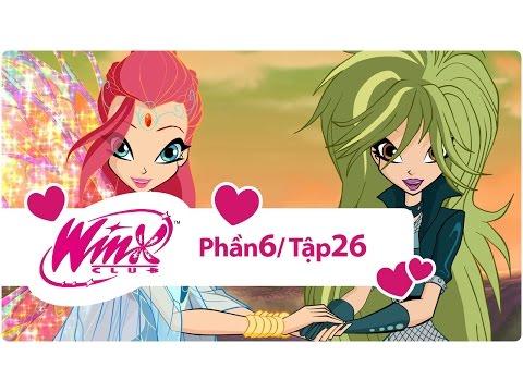 Winx Công chúa phép thuật - phần 6 tập 26 - [trọn bộ]