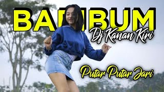 DJ KANAN KIRI PUTAR JARI x BAMBIBUM VIRAL TIKTOK BASS NYAA BIKIN HOREE
