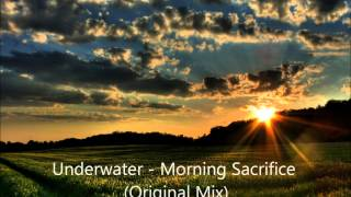 Underwater - Morning Sacrifice (Original Mix)