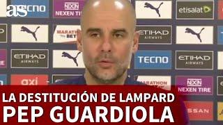 El plan de Guardiola con Lampard tras su destitución y recado para los periodistas | Diario AS