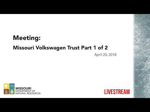 Meeting: Missouri Volkswagen Trust, April 20, 2018 - Part 1 of 2