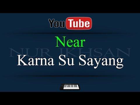 Karaoke Near Karna Su Sayang (Instrumental)