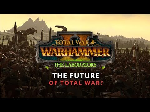 Total War: Warhammer 2 - The Laboratory & The Future of Total War (Sponsored)