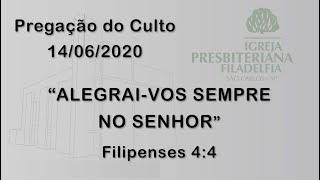 pregação (Alegrai-vos sempre no Senhor) 14/06/2020
