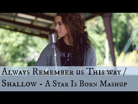 Always Remember Us this Way / Shallow - from