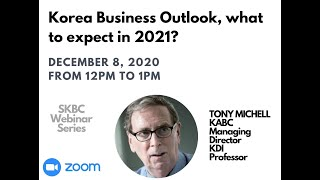SBKC Webinar Eight - South Korea Business Outlook 2021 by Tony Michell, KABC, Managing Director