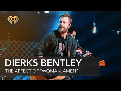 "How Dierks Bentley's ""Woman, Amen"" Become More Than Just A Song? 