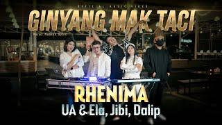 GINYANG MAK TACI - Rhenima feat. UA & Ela, Jibi, Dalip (Official Music Video)