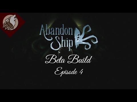 Abandon Ship [EP 4] [Beta Build] - Take Those Ships!